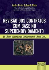 Capa do livro: Revis�o dos Contratos com Base no Superendividamento - Do C�digo de Defesa do Consumidor ao C�digo Civil, Andr� Perin Schmidt Neto