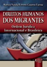 Capa do livro: Direitos Humanos dos Migrantes - Ordem Jurídica Internacional e Brasileira, Maritza Natalia Ferretti Cisneros Farena