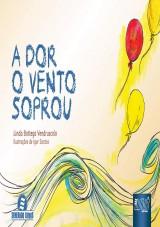 Capa do livro: A Dor o Vento Soprou, Linda Bottega Vendruscolo - Ilustra��es: Igor Santos