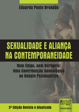 Capa do livro: Sexualidade e Aliança na Contemporaneidade - Nem Édipo, Nem Barbárie: Uma Contribuição Genealógica ao Debate Psicanalítico, Eduardo Ponte Brandão