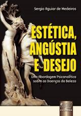 Capa do livro: Estética, Angústia e Desejo, Sergio Aguiar de Medeiros
