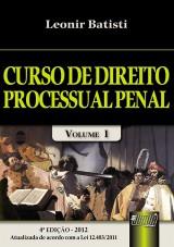 Capa do livro: Curso de Direito Processual Penal - Volume I - Atualizada de Acordo com a Lei 12.403/2011, 4� Edi��o - Revista e Atualizada - 2012, Leonir Batisti