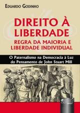 Capa do livro: Direito à Liberdade - Regra da Maioria e Liberdade Individual, Eduardo Godinho
