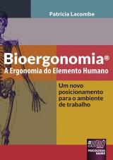 Capa do livro: Bioergonomia® - A Ergonomia do Elemento Humano, Patricia Lacombe