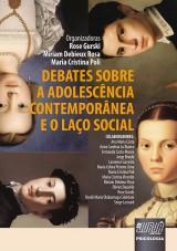 Capa do livro: Debates sobre a Adolescência Contemporânea e o Laço Social, Organizadores: Rose Gurski, Miriam Debieux Rosa e Maria Cristina Poli