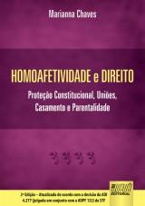 Capa do livro: Homoafetividade e Direito - Prote��o Constitucional, Uni�es, Casamento e Parentalidade - Um Panorama Luso-Brasileiro - Edi��o de Acordo com a Resolu��o CFM 1.957, de 15/12/2010, no Brasil e a Lei 9-XI/2010 em Portugal e com a Decis�o da ADI 4.277 (julgada em conjunto com a ADPF 132) do STF, 2� Edi��o � Atualizada, Marianna Chaves