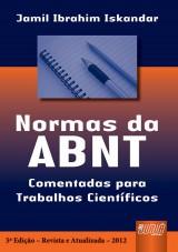 Capa do livro: Normas da ABNT - Comentadas para Trabalhos Cient�ficos, 5� Edi��o - Revista e Atualizada -2012, Jamil Ibrahim Iskandar