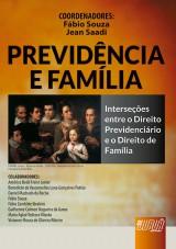 Capa do livro: Previdência e Família - Interseções entre o Direito Previdenciário e o Direito de Família, Coordenadores: Fábio Souza e Jean Saadi