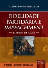Capa do livro: Fidelidade Partidária e Impeachment - Estudo de Caso, Clèmerson Merlin Clève