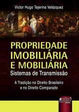 Capa do livro: Propriedade Imobiliária e Mobiliária - Sistemas de Transmissão, Victor Hugo Tejerina Velázquez