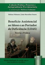 Capa do livro: Benefício Assistencial ao Idoso e ao Portador de Deficiência (LOAS) - Teoria e Prática, Melissa Folmann e João Marcelino Soares