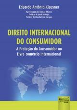 Capa do livro: Direito Internacional do Consumidor - A Prote��o do Consumidor no Livre-Com�rcio Internacional, Eduardo Ant�nio Klausner