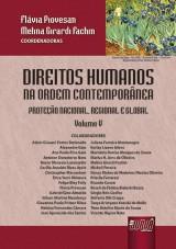 Capa do livro: Direitos Humanos na Ordem Contemporânea - Volume V - Proteção Nacional, Regional e Global, Coordenadoras: Flávia Piovesan e Melina Girardi Fachin
