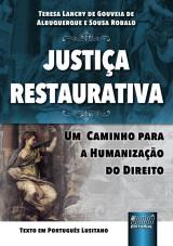 Capa do livro: Justiça Restaurativa, Teresa Lancry de Gouveia de Albuquerque e Sousa Robalo