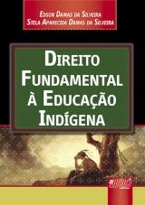 Capa do livro: Direito Fundamental à Educação Indígena, Edson Damas da Silveira e Stela Aparecida Damas da Silveira