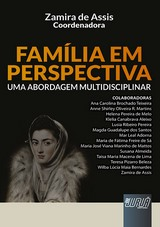 Capa do livro: Fam�lia em Perspectiva - Uma Abordagem Multidisciplinar, Coordenadora: Zamira de Assis