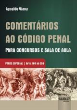 Capa do livro: Comentários ao Código Penal para Concursos e Sala de Aula - Parte Especial - Arts. 184 ao 259, Agnaldo Viana