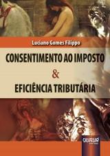 Capa do livro: Consentimento ao Imposto & Eficiência Tributária, Luciano Gomes Filippo