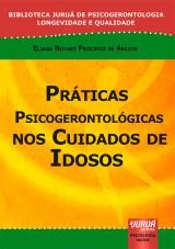 Capa do livro: Práticas Psicogerontológicas nos Cuidados de Idosos, Eliana Novaes Procopio de Araujo
