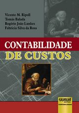 Capa do livro: Contabilidade de Custos, Vicente M. Ripoll, Tomás Balada, Rogério João Lunkes e Fabricia Silva da Rosa