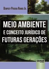 Capa do livro: Meio Ambiente e Conceito Jurídico de Futuras Gerações, Dempsey Pereira Ramos Jr.