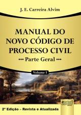Capa do livro: Manual do Novo C�digo de Processo Civil - Parte Geral - Volume I, 2� Edi��o � Revista e Atualizada, J. E. Carreira Alvim