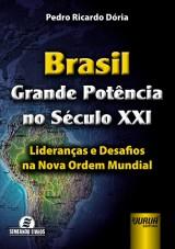Capa do livro: Brasil - Grande Potência no Século XXI, Pedro Ricardo Dória