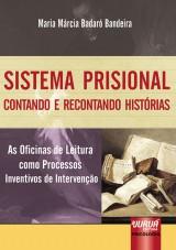 Capa do livro: Sistema Prisional - Contando e Recontando Histórias - As Oficinas de Leitura como Processos Inventivos de Intervenção, Maria Márcia Badaró Bandeira