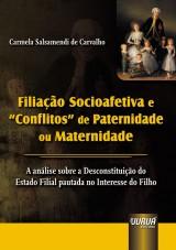 Capa do livro: Filiação Socioafetiva e ´Conflitos´ de Paternidade ou Maternidade, Carmela Salsamendi de Carvalho