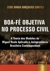 Capa do livro: Boa-fé Objetiva no Processo Civil, Leide Maria Gonçalves Santos