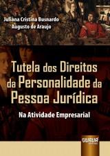 Capa do livro: Tutela dos Direitos da Personalidade da Pessoa Jurídica, Juliana Cristina Busnardo Augusto de Araujo