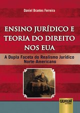 Capa do livro: Ensino Jurídico e Teoria do Direito nos EUA - A Dupla Faceta do Realismo Jurídico Norte-Americano, Daniel Brantes Ferreira