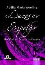 Capa do livro: Luzes no Espelho, Adélia Maria Woellner