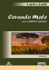 Capa do livro: Cevando Mate nos Campos Gerais, Carlos Zatti