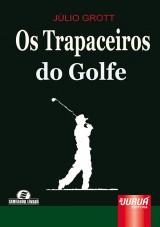 Capa do livro: Trapaceiros do Golf, Os, Júlio Grott