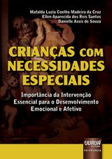 Capa do livro: Crianças com Necessidades Especiais, Mafalda Luzia Coelho Madeira da Cruz, Ellen Aparecida dos Reis Santos e Danielle Assis de Souza