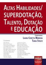 Capa do livro: Altas Habilidades/Superdotação, Talento, Dotação e Educação, Coordenadoras: Laura Ceretta Moreira e Tania Stoltz