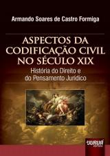 Capa do livro: Aspectos da Codificação Civil no Século XIX - História do Direito e do Pensamento Jurídico, Armando Soares de Castro Formiga