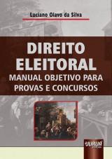 Capa do livro: Direito Eleitoral - Manual Objetivo para Provas e Concursos, Luciano Olavo da Silva