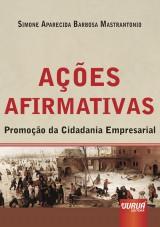 Capa do livro: Ações Afirmativas - Promoção da Cidadania Empresarial, Simone Aparecida Barbosa Mastrantonio