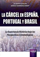 Capa do livro: La Cárcel en España, Portugal y Brasil, Gilberto Giacoia e Denise Hammerschmidt