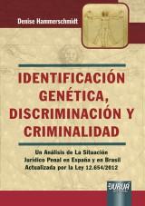 Capa do livro: Identificación Genética, Discriminación y Criminalidad - Un Análisis de la Situación Jurídico Penal en España y en Brasil – Actualizada por la Ley 12.654/2012, Denise Hammerschmidt