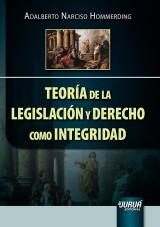 Capa do livro: Teoría de la Legislación y Derecho como Integridad, Adalberto Narciso Hommerding
