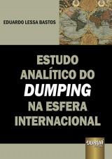 Capa do livro: Estudo Analítico do Dumping na Esfera Internacional, Eduardo Lessa Bastos