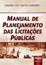 Capa do livro: Manual de Planejamento das Licita��es P�blicas, Eduardo dos Santos Guimar�es
