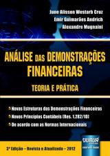 Capa do livro: Análise das Demonstrações Financeiras - Teoria e Prática - Novas Estruturas das Demonstrações Financeiras – Novos Princípios Contábeis (Res. 1.282/10) – De acordo com as Normas Internacionais, June Alisson Westarb Cruz, Emir Guimarães Andrich e Alexandre Mugnaini