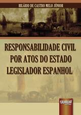 Capa do livro: Responsabilidade Civil por Atos do Estado Legislador Espanhol, Hilário de Castro Melo Júnior