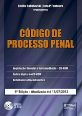 Capa do livro: C�digo de Processo Penal - Acompanha CD-Rom, 6� Edi��o - Atualizada at� 15/07/2012, Organizadores: Emilio Sabatovski e Iara P. Fontoura