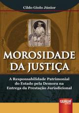 Capa do livro: Morosidade da Justiça, Cildo Giolo Júnior