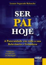 Capa do livro: Ser Pai Hoje, Leonor Segurado Balancho